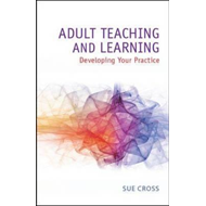 Adult Teaching and Learning: A Guide to Effective Practice (BOK)