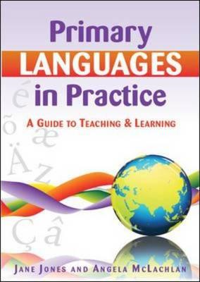 Primary Languages in Practice: A Guide to Teaching and Learning (BOK)