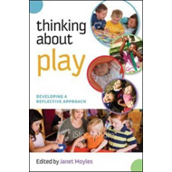 Thinking About Play: Developing a reflective approach (BOK)