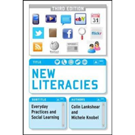 New Literacies: Everyday Practices and Social Learning (BOK)