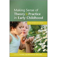 Making Sense of Theory & Practice in Early Childhood (BOK)