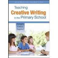 Teaching Creative Writing in the Primary School: Delight, En (BOK)