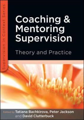 Coaching and Mentoring Supervision: Theory and Practice (BOK)