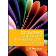 Developing Creativity in the Primary School (BOK)