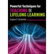 Powerful Techniques for Teaching in Lifelong Learning (BOK)