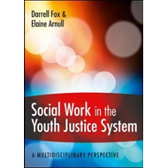 Social Work in the Youth Justice System: A Multidisciplinary (BOK)