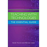 Teaching with Technologies: The Essential Guide (BOK)
