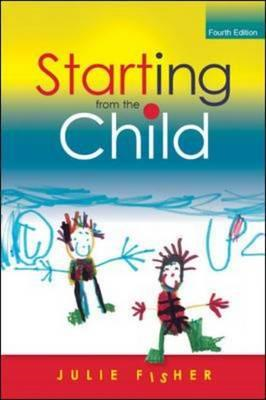 Starting from the Child: Teaching and Learning in the Founda (BOK)