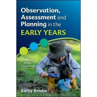 Observation, Assessment and Planning in The Early Years - Br (BOK)