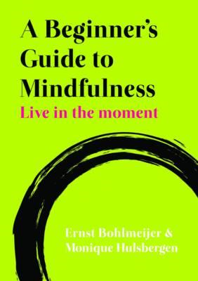 Beginner's Guide to Mindfulness: Live in the Moment (BOK)
