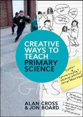 Creative Ways to Teach Primary Science (BOK)
