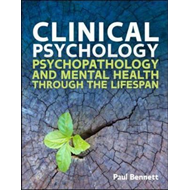 Clinical Psychology: Psychopathology through the Lifespan (BOK)