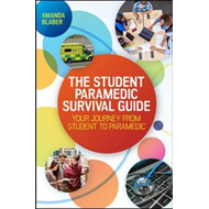 Student Paramedic Survival Guide: Your Journey from Student (BOK)