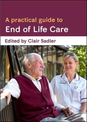 Practical Guide to End of Life Care (BOK)