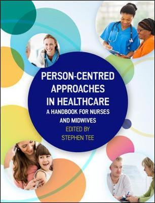Person-Centred Approaches in Healthcare: A Handbook for Nurs (BOK)