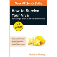 How to Survive Your Viva: Defending a Thesis in an Oral Exam (BOK)