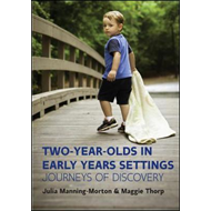 Two-Year-Olds in Early Years Settings: Journeys of Discovery (BOK)
