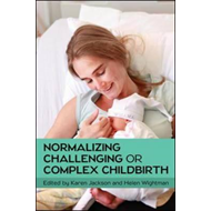 Normalizing Challenging or Complex Childbirth (BOK)