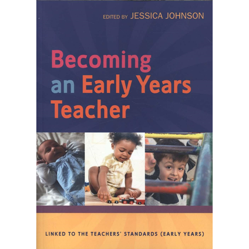 Becoming an Early Years Teacher: From Birth to Five Years (BOK)