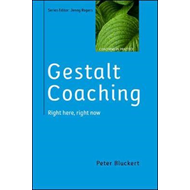 Gestalt Coaching: Right Here, Right Now (BOK)