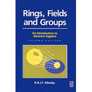 Rings, Fields and Groups (BOK)