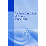The Transformation of Europe, 1300-1600 (BOK)