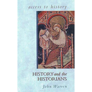 Access to History: History and the Historians (BOK)