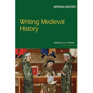 Writing Medieval History (BOK)