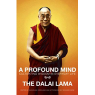 A Profound Mind: Cultivating Wisdom in Everyday Life (BOK)