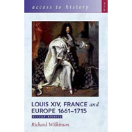 Access To History: Louis XIV, France and Europe 1661-1715 (BOK)