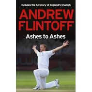 Andrew Flintoff: Ashes to Ashes (BOK)