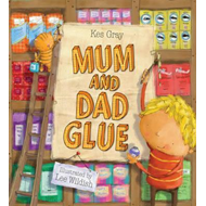 Mum and Dad Glue (BOK)
