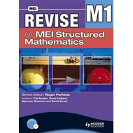 Revise for MEI Structured Mathematics - M1 (BOK)