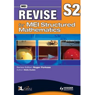 Revise for MEI Structured Mathematics - S2 (BOK)