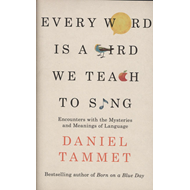 Every Word is a Bird We Teach to Sing (BOK)