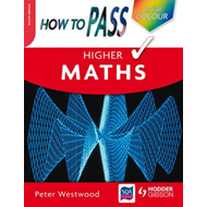 How to Pass Higher Maths (BOK)