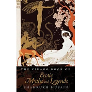 The Virago Book of Erotic Myths and Legends (BOK)