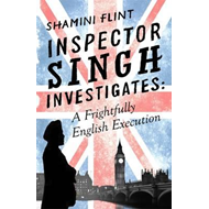 Inspector Singh Investigates: A Frightfully English Executio (BOK)