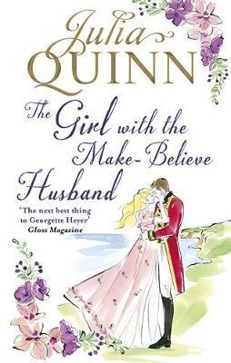 The Girl with the Make-Believe Husband - A Bridgerton Prequel (BOK)