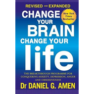 Change Your Brain, Change Your Life: Revised and Expanded Ed (BOK)