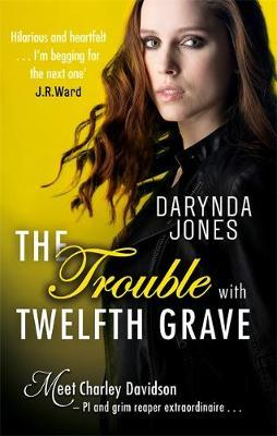 Trouble With Twelfth Grave (BOK)