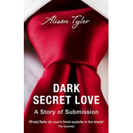 Dark Secret Love: A Story of Submission (BOK)