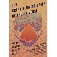 Great Glowing Coils of the Universe: Welcome to Night Vale E (BOK)