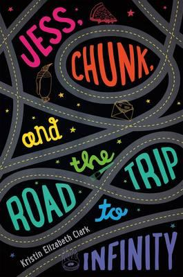 Jess, Chunk, and the Road Trip to Infinity (BOK)