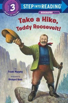 Take a Hike, Teddy Roosevelt! (BOK)
