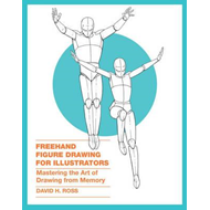 Freehand Figure Drawing For Illustrators (BOK)