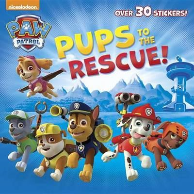 Pups to the Rescue! (Paw Patrol) (BOK)