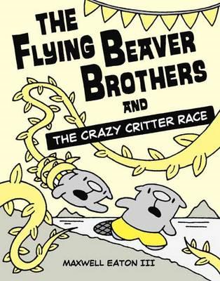 Flying Beaver Brothers and the Crazy Critter Race (BOK)