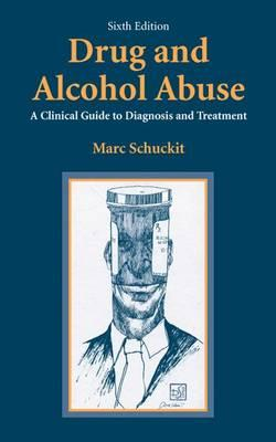 Drug and Alcohol Abuse: A Clinical Guide to Diagnosis and Treatment (BOK)