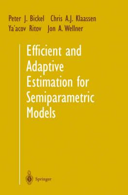 Efficient and Adaptive Estimation for Semiparametric Models (BOK)